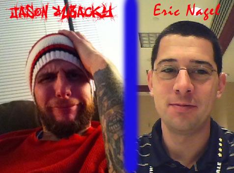 Eric Nagel & Jason Rubacky